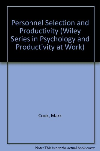 Personnel Selection and Productivity By Mark Cook