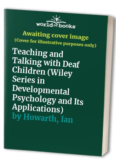 Teaching and Talking with Deaf Children By David Wood