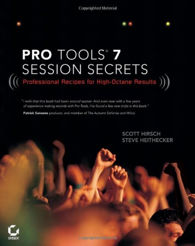 Pro Tools 7 Session Secrets By Steve Heithecker