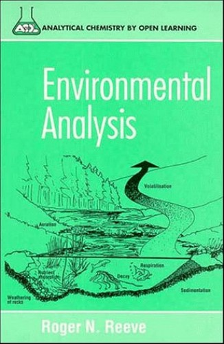 Environmental Analysis (Analytical Chemistry by Open Learning) By Roger N. Reeve
