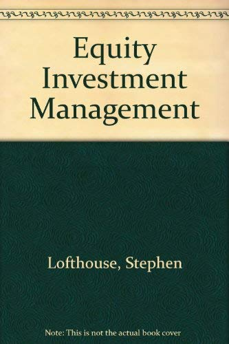 Equity Investment Management By Stephen Lofthouse