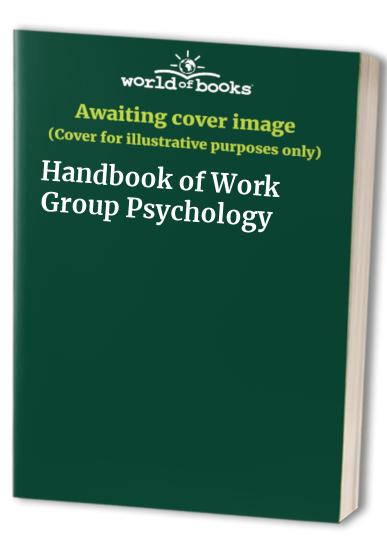 Handbook of Work Group Psychology By Michael A. West