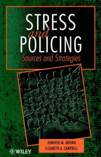Stress and Policing By Jennifer Brown