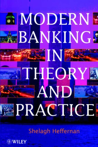 Modern Banking in Theory and Practice By Shelagh A. Heffernan