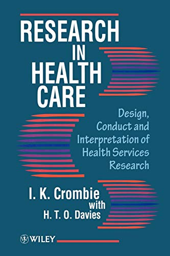 Research in Health Care By I. K. Crombie