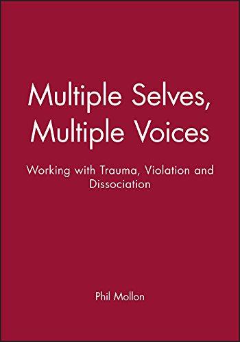 Multiple Selves, Multiple Voices By Phil Mollon