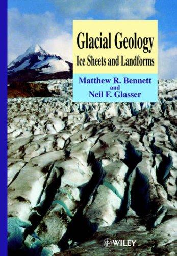 Glacial Geology By Matthew R. Bennett