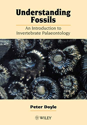 Understanding Fossils: An Introduction to Invertebrate Palaeontology by Peter Doyle