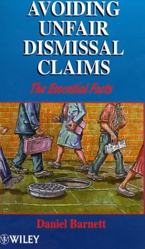 Avoiding Unfair Dismissal Claims (Essential Facts) By Daniel Barnett