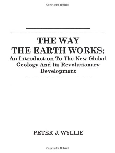 The Way the Earth Works By Peter J. Wyllie
