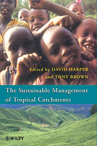 Sustainable Management of Tropical Catchments By Edited by David Harper