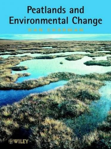 Peatlands and Environmental Change By Dan Charman