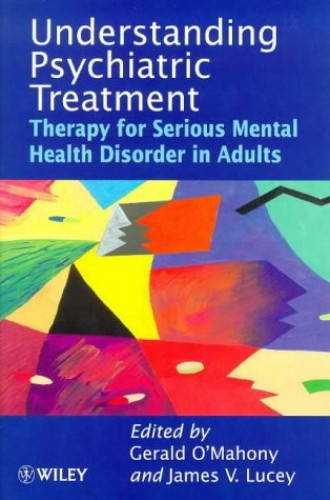Understanding Psychiatric Treatment By Gerald O'Mahony