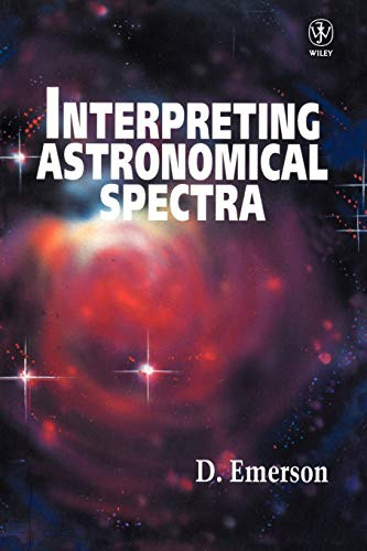 Interpreting Astronomical Spectra By D. Emerson