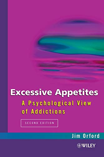 Excessive Appetites By Jim Orford