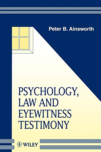 Psychology, Law and Eyewitness Testimony By Peter B. Ainsworth