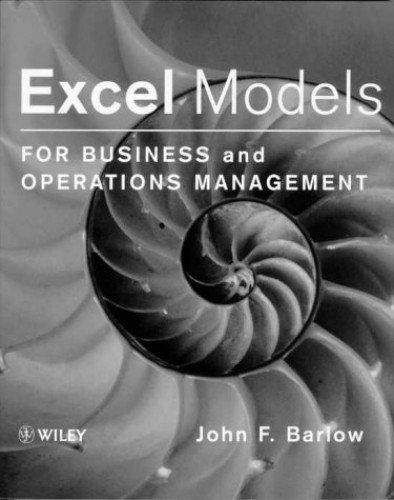 Excel Models for Business and Operations Management By John F. Barlow