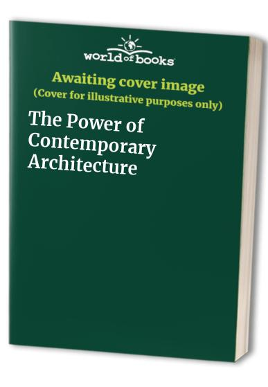The Power of Contemporary Architecture by Peter Cook