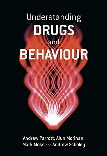 Understanding Drugs and Behaviour By Andrew Parrott