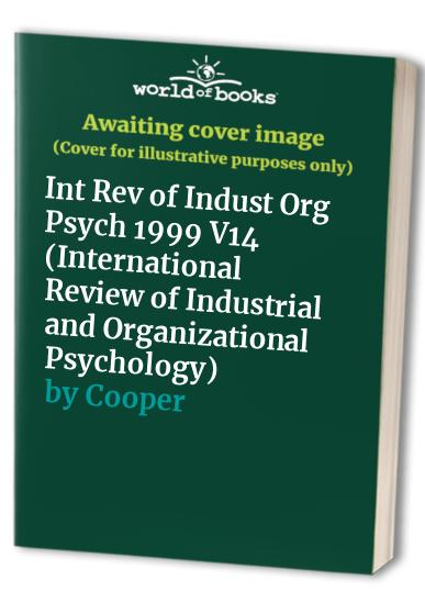 International Review of Industrial and Organizational Psychology 1999 By Cary Cooper