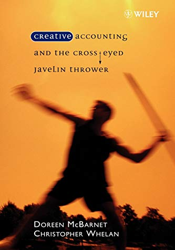 Creative Accounting and the Cross-Eyed Javelin Thrower By Doreen J. McBarnet