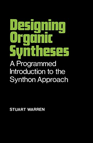 Designing Organic Syntheses By Stuart  Warren