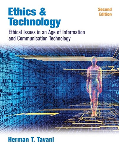 Ethics and Technology By H. Tavani