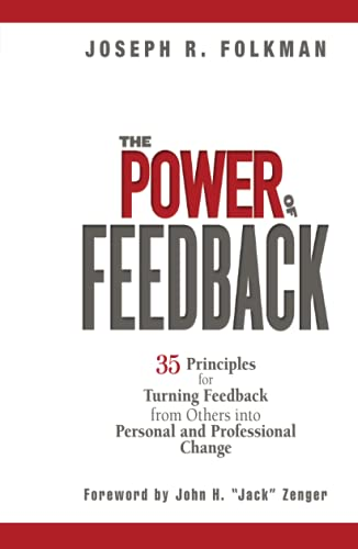 The Power of Feedback By Joseph R. Folkman