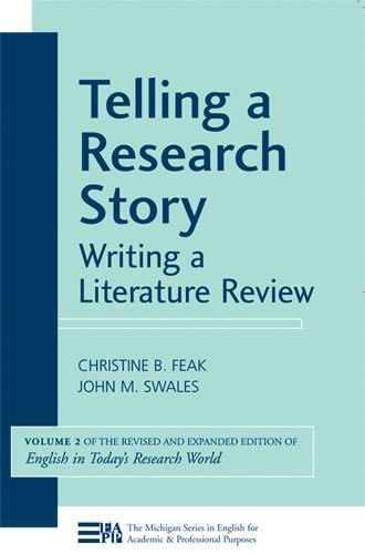 Telling a Research Story: v. 2: Writing a Literature Review (Michigan Series in English for Academic & Professional Purposes) By Christine B. Feak