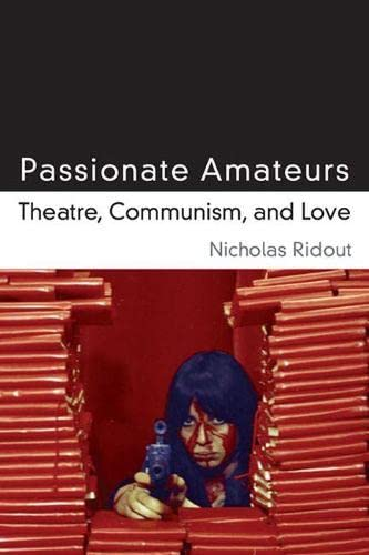 Passionate Amateurs By Nicholas Ridout
