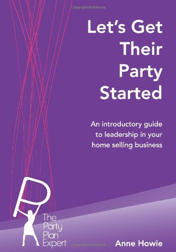 Let's Get Their Party Started By Anne Howie