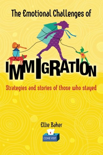 The Emotional Challenges of Immigration By Ellie Baker