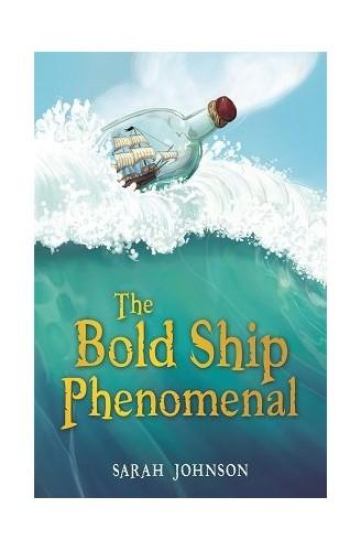 The Bold Ship Phenomenal By Sarah Johnson