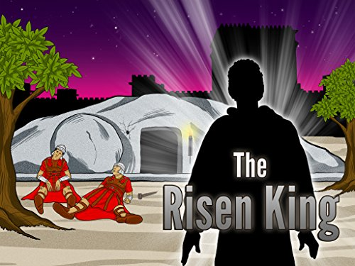 The Risen King By Bible Pathway Adventures