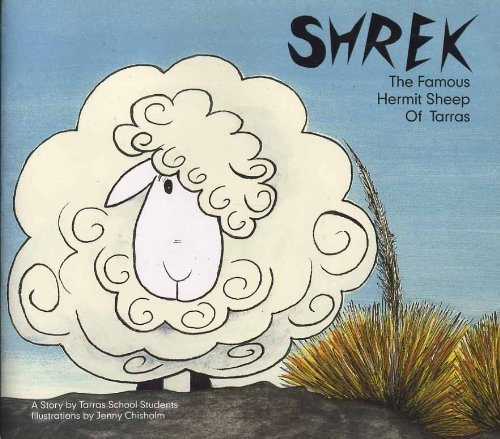 Shrek the Famous Hermit Sheep of Tarras By Tarras Primary School Students