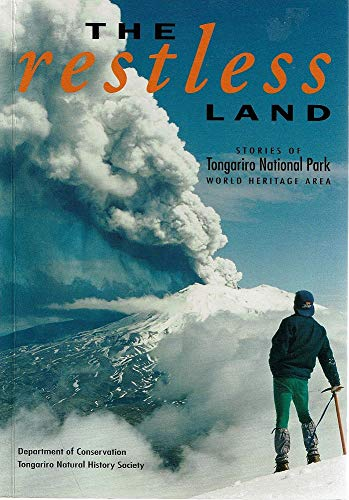 THE RESTLESS LAND, STORIES OF TONGARIRO NATIONAL PARK. By DEPARTMENT OF CONSERVATION