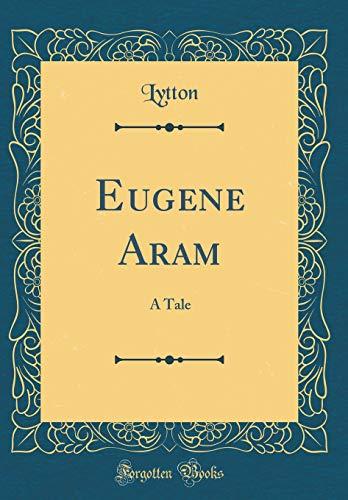 Eugene Aram By Lytton Lytton