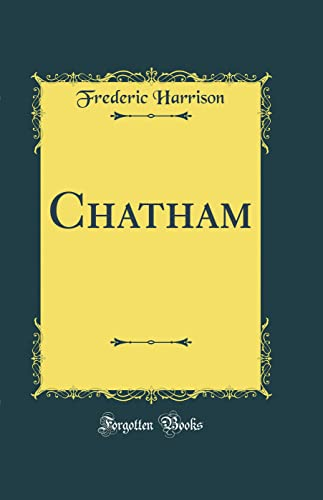 Chatham (Classic Reprint) By Frederic Harrison