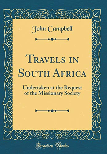 Travels in South Africa By Photographer John Campbell (UCLA School of Medicine)