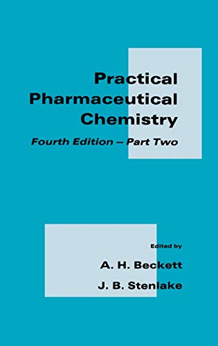 Practical Pharmaceutical Chemistry: Part II Fourth Edition: Pt. 2 By A. H. Beckett