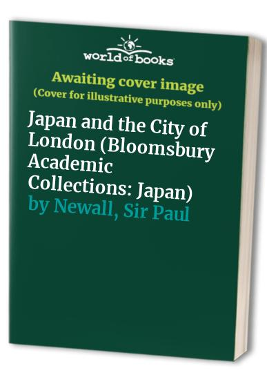 Japan and the City of London by Sir Paul Newall