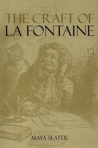 The Craft of La Fontaine By Maya Slater