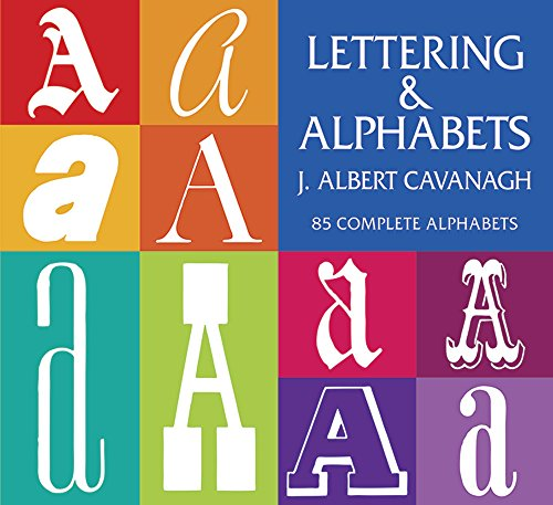 Lettering and Alphabets By J.Albert Cavanagh