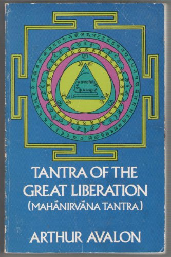 Tantra of the Great Liberation By Arthur Avalon