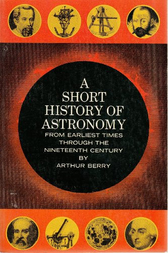 Short History of Astronomy By Arthur J. Berry