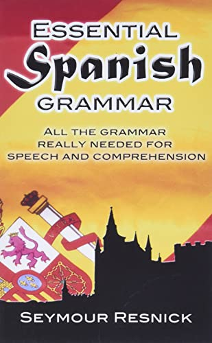 Essential Spanish Grammar By Seymour Resnick