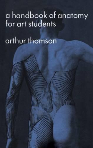 Handbook of Anatomy for Art Students By Arthur Thomson