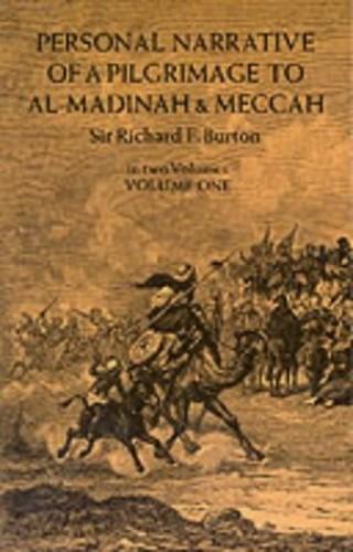 Personal Narrative of a Pilgrimage to Al-Madinah and Mecca: v. 1 By Sir Richard Francis Burton