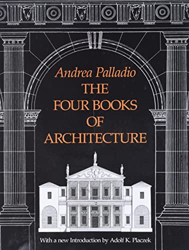 The Four Books of Architecture By Andrea Palladio