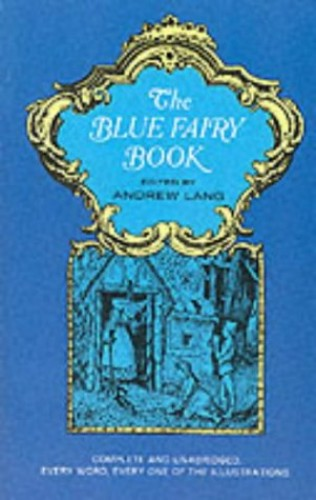 The Blue Fairy Book By Edited by Andrew Lang